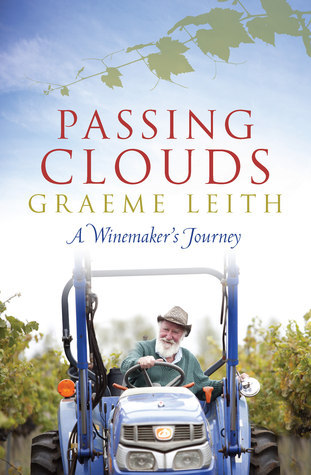 Passing Clouds: A winemakers journey Graeme Leith