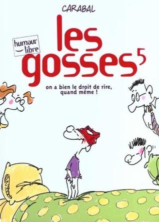 On a bien le droit de rire, quand même ! (Les Gosses, #5)  by  Carabal