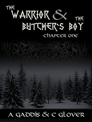 The Warrior & the Butchers Boy A.C. Gaddis