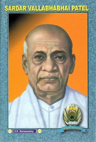 SARDAR VALLABHABHAI PATEL  by  Sri S. R. Ramaswamy