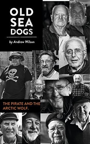 Old Sea Dogs 3: The Pirate and the Arctic Wolf Andrew Wilson