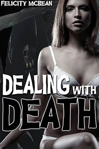 Dealing with Death  by  Felicity McBean