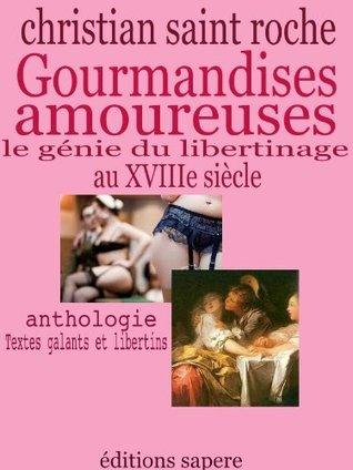 GOURMANDISES AMOUREUSES  by  Christian SAINT ROCHE