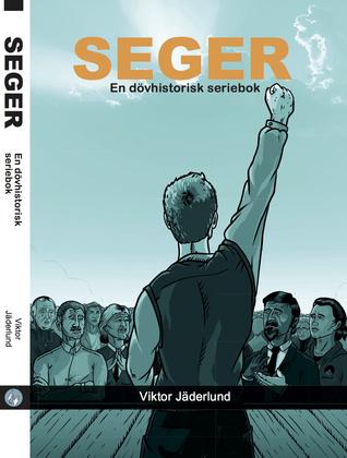SEGER - en dövhistorisk seriebok Viktor Jäderlund