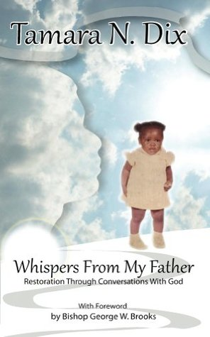 Whispers From My Father Tamara N Dix
