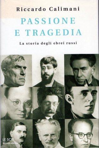 Passione e tragedia  by  Riccardo Calimani