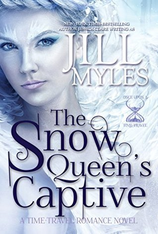 The Snow Queens Captive (Once Upon a Time-Travel Book 3)  by  Jill Myles