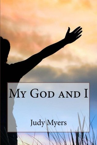 My God and I  by  Judy Myers
