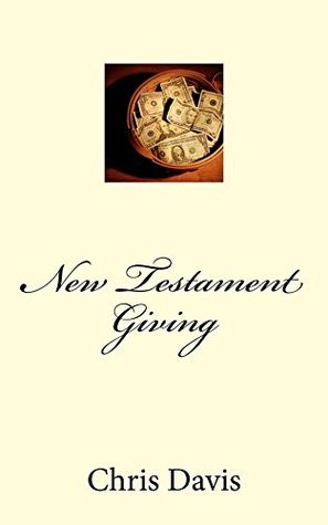 New Testament Giving  by  Chris Davis