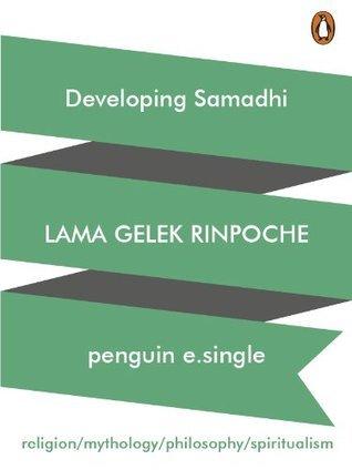 Developing Samadhi  by  Lama Gelek Rinpoche