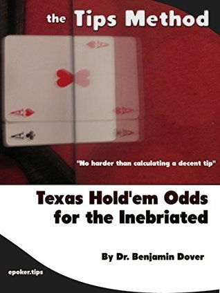 Tips Method: Texas Holdem Odds for the Inebriated Benjamin Dover