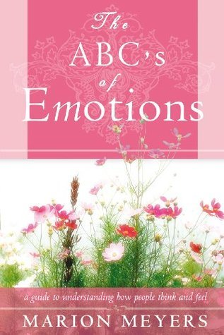 The ABCs Of Emotions  by  Marion Meyers