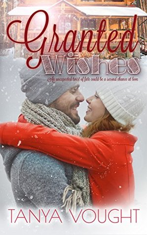 Granted Wishes (The Granted Series Book 1) Tanya Vought