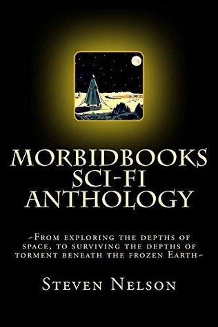 MorbidbookS SciFi Anthology Steven Nelson