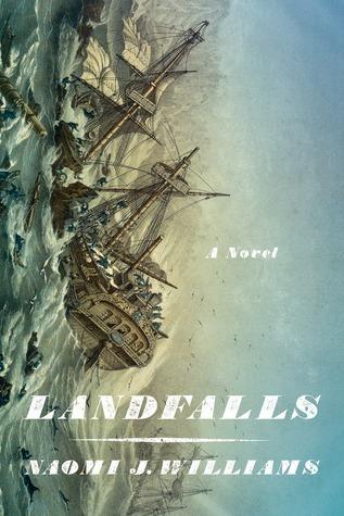 Landfalls: A Novel Naomi  J. Williams