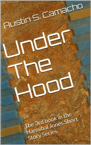 Under The Hood (Hannibal Jones Mystery Shorts Book 2)  by  Austin S. Camacho