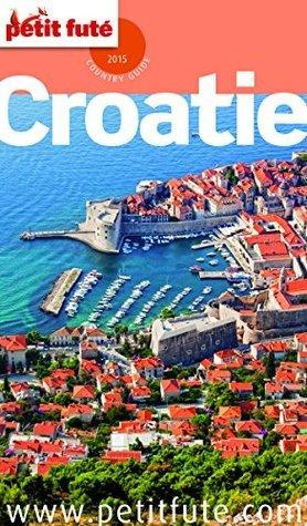 Croatie 2015 Petit Futé (avec cartes, photos + avis des lecteurs)  by  Dominique Auzias