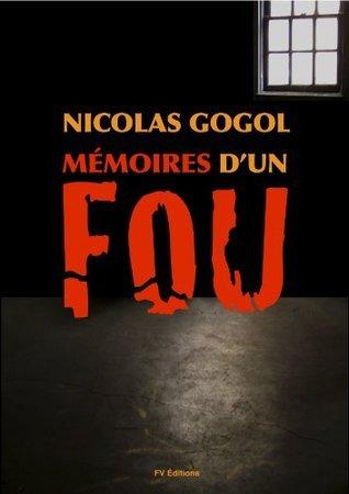 Les Mémoires dun Fou  by  Nikolai Gogol