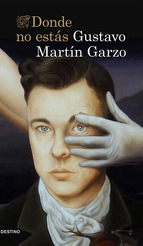 Donde no estás Gustavo Martín Garzo
