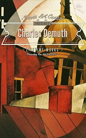 Charles Demuth: Collectors Edition Art Gallery  by  Nancy Davis
