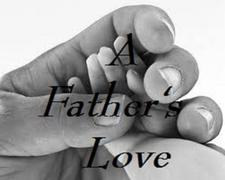 A Fathers Love Daryle Hawkins