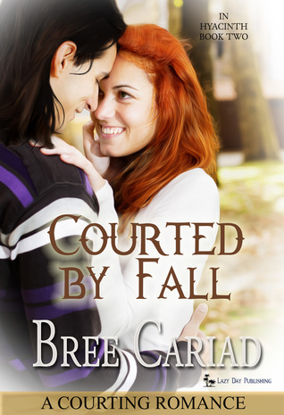Courted By Fall (In Hyacinth, #2) Bree Cariad