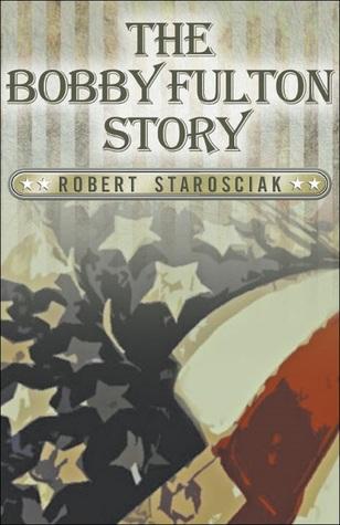 The Bobby Fulton Story  by  Robert Starosciak