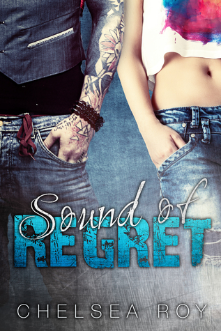 Sound of Regret (Sound Of, #1)  by  Chelsea Roy