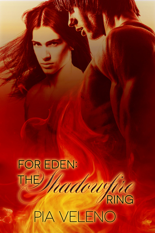 For Eden: The Shadowfire Ring  by  Pia Veleno