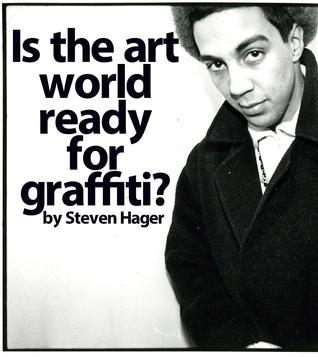 Is the Art World Ready for Graffiti? Steven Hager