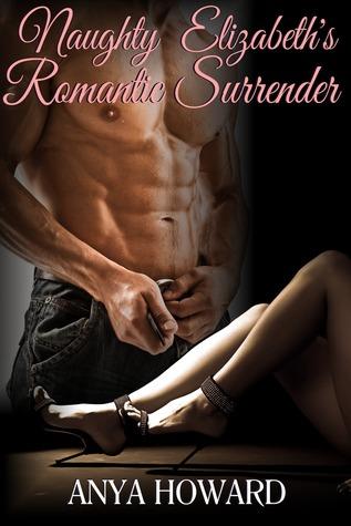 Naughty Elizabeths Romantic Surrender  by  Anya Howard