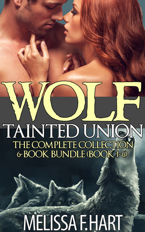 Wolf Tainted Union: The Complete Collection  (Wolf Tainted Union #1-6) Melissa F. Hart