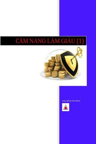 Cẩm nang làm giàu (tập 1)  by  Chat Master