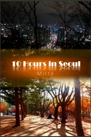 10 Hours in Seoul  by  Mitta