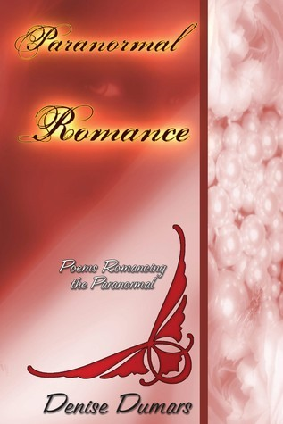 Paranormal/Romance: Romancing The Paranormal  by  Denise Dumars