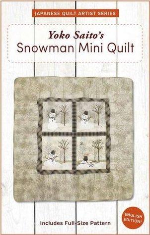 Yoko Saitos Snowman Mini Quilt Pattern  by  Yoko Saito