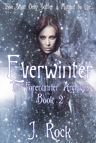 Everwinter: The Forerunner Archives Book 2 J. Rock