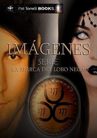 IMÁGENES Serie La Marca del Lobo Negro  by  Pet Torres Books