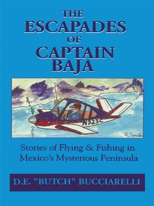 The Escapades of Captain Baja  by  Butch Bucciarelli