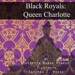 Black Royals: Queen Charlotte Joysetta Marsh Pearse