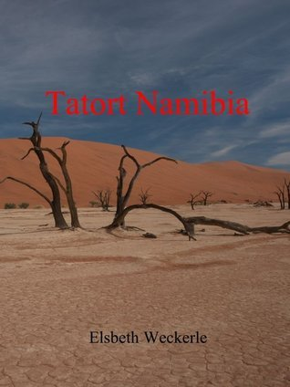 Tatort Namibia  by  Elsbeth Weckerle
