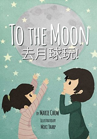 To the Moon!  by  Marie Chow