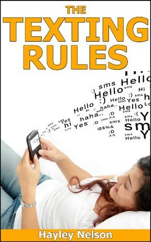 The Texting Rules  by  Hayley Nelson