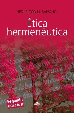 Etica hermenEutica / Hermeneutic ethics: Critica Desde La Facticidad / Criticism from the Facticity Jesus Conill Sancho