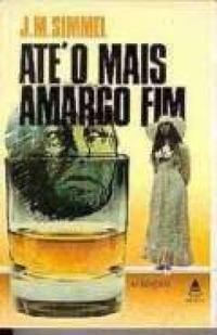 Até o Mais Amargo Fim j. M. Simmel