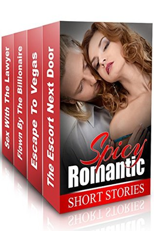 (Spicy Romance BOX SET) The Escort Next Door & Escape To Vegas & Flown By The Billionaire & Sex With The Lawyer Kelly  Young