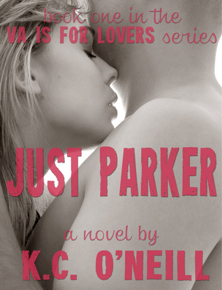 Just Parker (VA Is For Lovers, #1)  by  K.C. ONeill