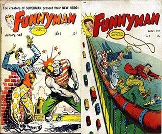 Funnyman. Issues 1 and 2. The creators of superman present their new Hero. Golden Age digital comics superheroes and Heroines. Golden Age Heroes and Heroines Comics