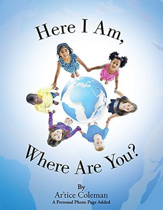 Here I Am, Where Are You? Artice Coleman