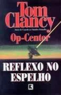 Op Center: Reflexo no Espelho (Tom Clancys Op-Center, #2) Jeff Rovin